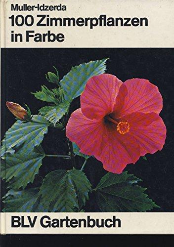 9783405109592: Hundert Zimmerpflanzen in Farbe. Mit praktischen Angaben für Pflege und Vermehrung