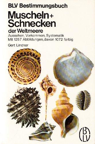 9783405112752: Muscheln + Schnecken der Weltmeere: Aussehen, Vorkommen, Systematik (BLV Bestimmungsbuch ; 16) (German Edition)