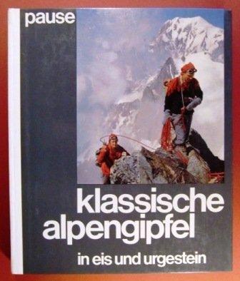 9783405113896: Klassische Alpengipfel: 100 Touren in Eis u. Urgestein (German Edition)