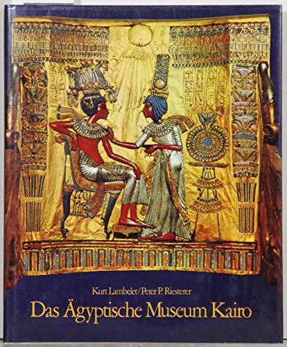 Das Ägyptische Museum Kairo: Lambelet, K./Riesterer, P.P.