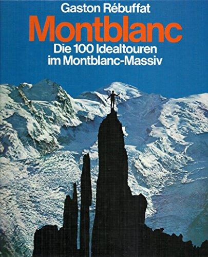 9783405114855: Montblanc. Die 100 Idealtouren im Montblanc- Massiv
