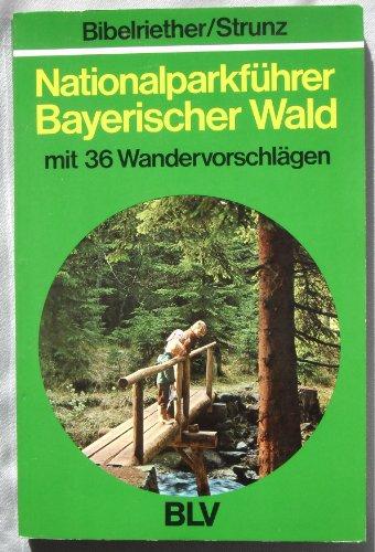 Nationalparkfuhrer Bayerischer Wald: Mit 36 Wandervorschlagen: Hans Bibelriether