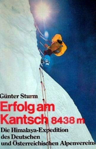 9783405115890: Erfolg am Kantsch, 8438 m: D. Himalaya-Expedition d. Dt. u. Osterr. Alpenvereins (German Edition)