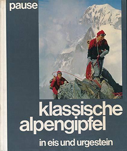 9783405116491: Klassische Alpengipfel: 100 Touren in Eis und Urgestein (German Edition)