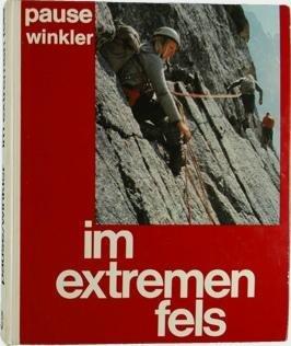 9783405117429: Im extremen Fels. 100 Kletterführen in den Alpen