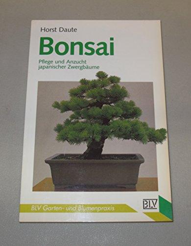 9783405121679: Bonsai. Pflege und Anzucht japanischer Zwergbäume