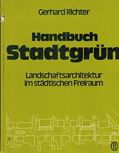 9783405121921: Handbuch Stadtgr�n. Landschaftsarchitektur im st�dtischen Freiraum