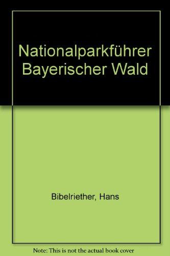 Nationalparkführer Bayerischer Wald: Hans Bibelriether