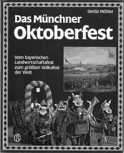 9783405124892: Das Münchner Oktoberfest: Vom bayerischen Landwirtschaftsfest zum grössten Volksfest der Welt (German Edition)
