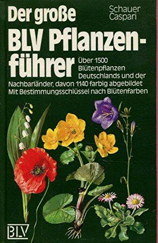 9783405124939: Der grosse BLV-Pflanzenführer. Über 1500 Pflanzenarten Deutschlands und.der Nachbarländer