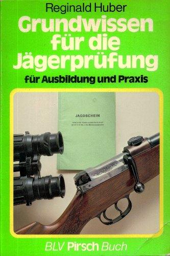 9783405126209: Grundwissen für die Jägerprüfung für Ausbildung und Praxis