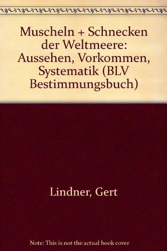9783405126582: Muscheln + Schnecken der Weltmeere: Aussehen, Vorkommen, Systematik (BLV Bestimmungsbuch) (German Edition)