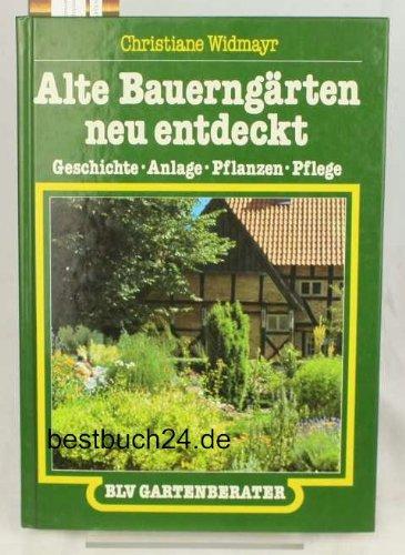 9783405129255: Alte Bauerngärten neu entdeckt (8279 594). Geschichte, Anlage, Pflanzen, Pflege