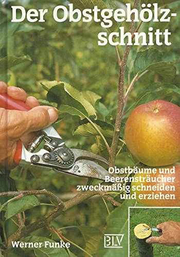 9783405129811: Der Obstgehölzschnitt. Obstbäume und Beerensträucher zweckmässig schneiden und erziehen
