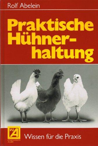 Praktische Hühnerhaltung - Abelein, Rolf