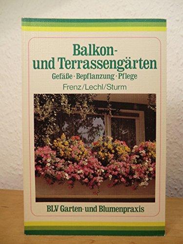 9783405130398: Balkon- und Terrassengärten. Gefässe, Bepflanzung, Pflege