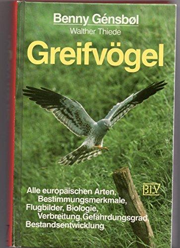 9783405131524: Greifvögel. Alle europäischen Arten, Bestimmungsmerkmale, Flugbilder, Biologie, Verbreitung, Gefährdungsgrad, Bestandsentwicklung