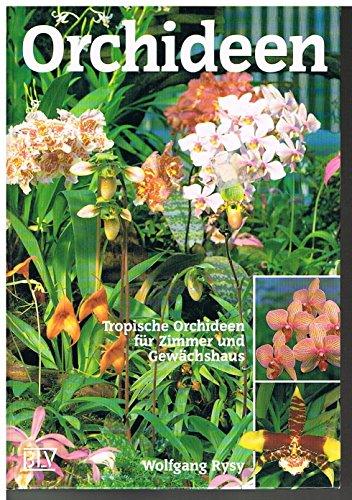9783405131630: Orchideen. Tropische Orchideen für Zimmer und Gewächshaus