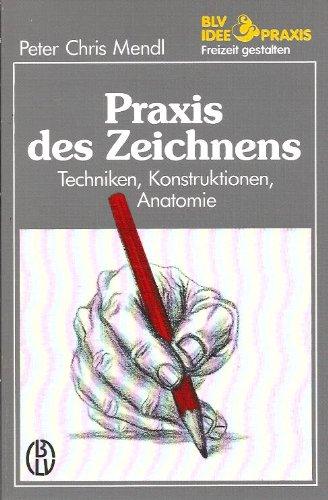 9783405131968: Praxis des Zeichnens. Techniken, Konstruktionen, Anatomie