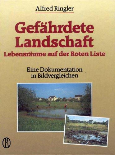 9783405132569: Gef�hrdete Landschaft. Lebensr�ume auf der Roten Liste. Eine Dokumentation in Bildvergleichen