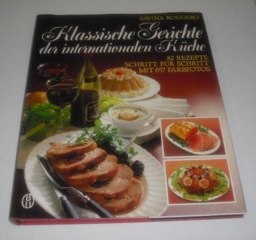 9783405132835: Klassische Gerichte der internationalen Küche. 82 ...