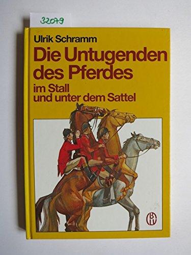 9783405132903: Die Untugenden des Pferdes. Im Stall und unter dem Sattel