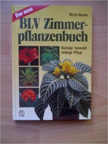 9783405132965: Das neue BLV Zimmerpflanzenbuch. Richtige Auswahl, richtige Pflege