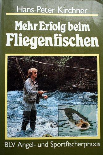 Mehr Erfolg beim Fliegenfischen: Hans-Peter Kirchner