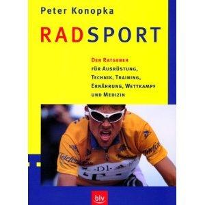 9783405135133: Radsport. Der Ratgeber für Ausrüstung, Technik, Training, Ernährung, Wettkampf und Medizin