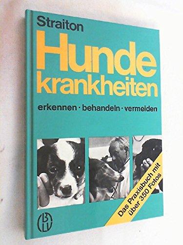 9783405135188: Hundekrankheiten. Erkennen, behandeln, vermeiden
