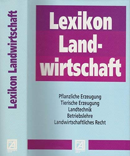 9783405135614: Lexikon Landwirtschaft. Pflanzliche Erzeugung, Tierische Erzeugung, Landtechnik, Betriebslehre, Landwirtschaftliches Recht