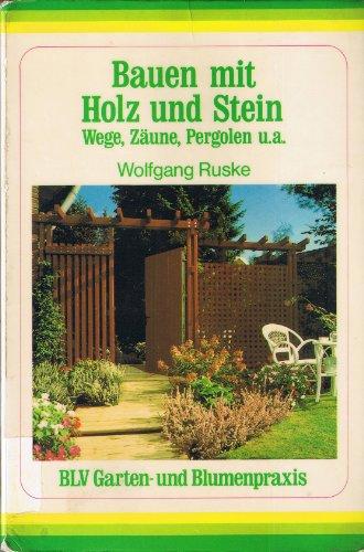 9783405135829: Bauen mit Holz und Stein. Wege, Zäune, Pergolen u.a