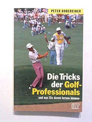 9783405137236: Die Tricks der Golf-Professionals. Und was Sie davon lernen k�nnen