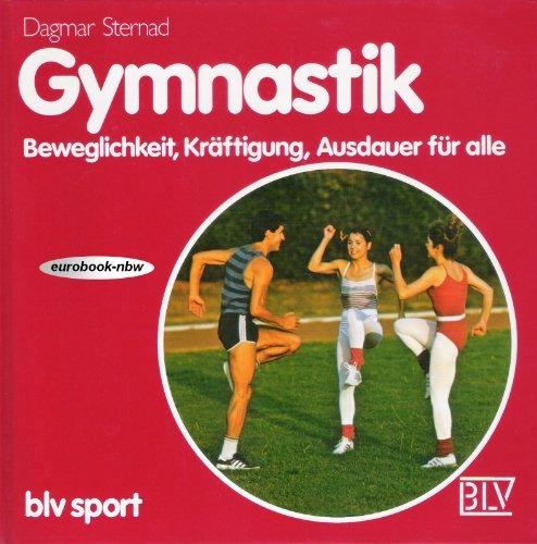 9783405137632: Gymnastik. Beweglichkeit, Kräftigung, Ausdauer für alle