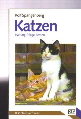 Katzen. Haltung, Pflege, Rassen.: Spangenberg, Rolf: