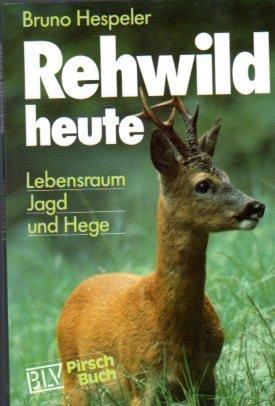 9783405138950: Rehwild heute. Lebensraum, Jagd und Hege