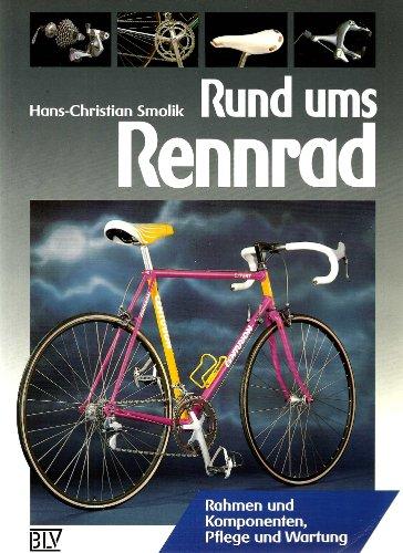 9783405140144: Rund ums Rennrad : Rahmen und Komponenten, Pflege und Wartung.