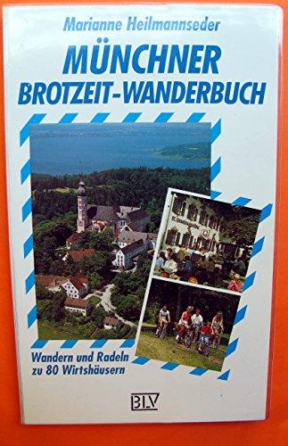 9783405141196: Münchner Brotzeit-Wanderbuch. Wandern und Radeln zu 80 Wirtshäusern