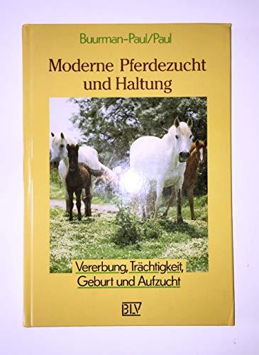 9783405141394: Moderne Pferdezucht und Haltung. Vererbung, Tr�chtigkeit, Geburt und Aufzucht