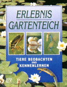 9783405143176: Erlebnis Gartenteich Tiere beobachten und kennenlernen.