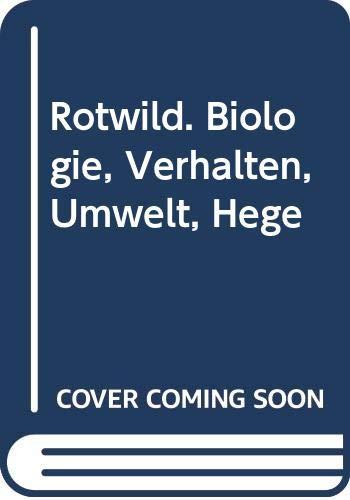 9783405143466: Rotwild. Biologie, Verhalten, Umwelt, Hege
