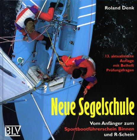 9783405143848: Neue Segelschule by Denk, Roland [Edizione Tedesca]