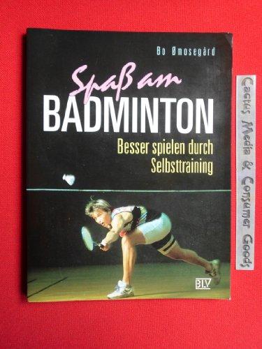 9783405145675: Spass am Badminton. Besser spielen durch Selbsttraining