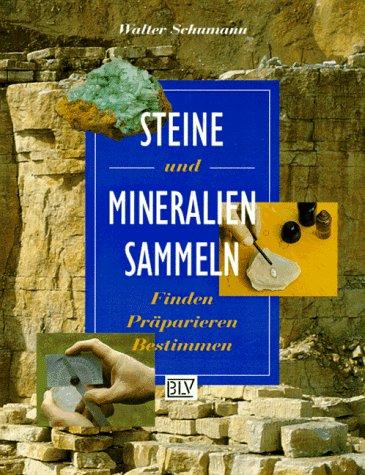 Steine und Mineralien sammeln: Schumann, Walter