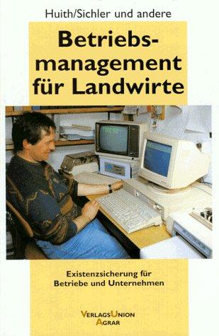 9783405146207: Betriebsmanagement für Landwirte. Existenzsicherung für Betriebe und Unternehmen