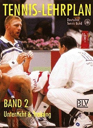 Tennis-Lehrplan, Bd.2, Unterricht & Training - Bornemann, Rüdiger; Gabler, Hartmut; Glasbrenner, Gerhard.