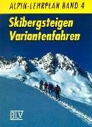 9783405148249: Alpin-Lehrplan, Bd.4, Skibergsteigen, Variantenfahren