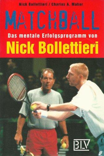 9783405148935: Matchball. Das mentale Erfolgsprogramm von Nick Bollettieri