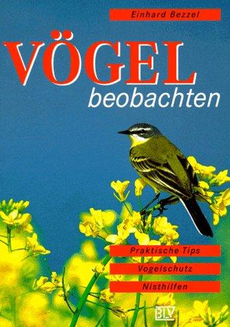 9783405149970: Vögel beobachten. Praktische Tips, Vogelschutz, Nisthilfen