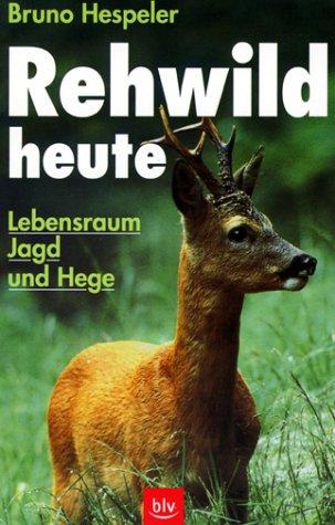 9783405150181: Rehwild heute - Lebensraum, Jagd und Hege